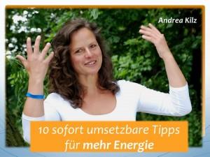 10 sofort umsetzbare Tipps für mehr Energie von Andrea Kilz